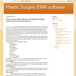 Plastic Surgery EMR software: Plastic surgery EMR software is integrated with digital camera tool and vital sign machine