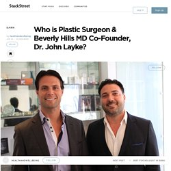 Who is Plastic Surgeon & Beverly Hills MD Co-Founder, Dr. John Layke?