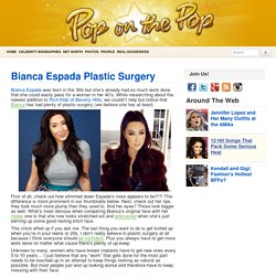 Bianca Espada Plastic Surgery Celebrity News - Pop on the Pop