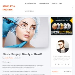 Plastic Surgery: Beauty or Beast? - JEWELRY & FASHION