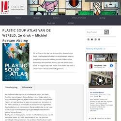 Plastic soup atlas van de wereld.