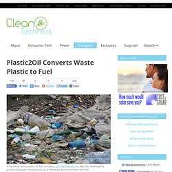 Plastic2Oil Converts Waste Plastic to Fuel – CleanTechnica: Cleantech innovation news and views