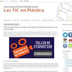 Taller de Stop Motion con Apps: Alumn@s de Publicación enseñan a sus compañer@s