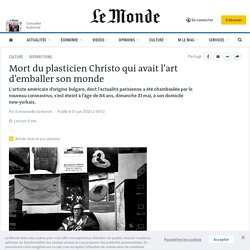 Mort du plasticien Christo qui avait l'art d'emballer son monde