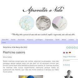Plasticina caseira - Aproveitar a Vida!