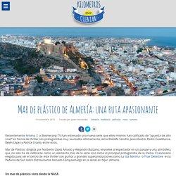 Mar de plástico de Almería: una ruta apasionante -