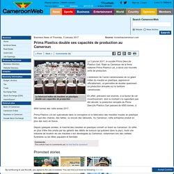 Prima Plastics double ses capacités de production au Cameroun
