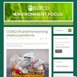 OCDE 07/07/20 COVID-19 and the looming plastics pandemic