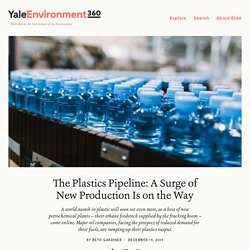 The Plastics Pipeline: A Surge of New Production Is on the Way