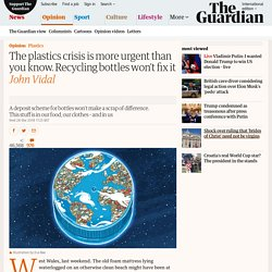 The plastics crisis is more urgent than you know. Recycling bottles won't fix it