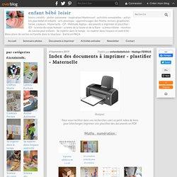Index des documents à imprimer - plastifier - Maternelle