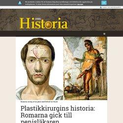 Plastikkirurgins historia: Romarna gick till penisläkaren