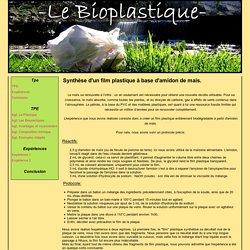 Synthèse d'un film plastique à base d'amidon de mais. - TPE - Bioplastique