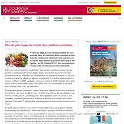 LE COURRIER DES MAIRES 04/03/19 Pas de plastique au menu des cantines scolaires