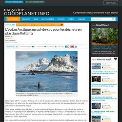 L'océan Arctique, un cul-de-sac pour les déchets en plastique flottants - Magazine GoodPlanet Info
