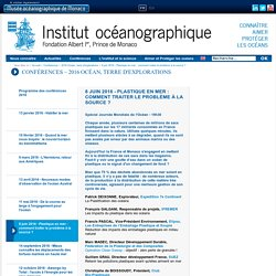 8 juin 2016 - Plastique en mer : comment traiter le problème à la source ? - Institut océanographique - Fondation Albert Ier, Prince de Monaco