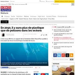 En 2050, il y aura plus de plastique que de poissons dans les océans