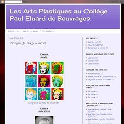 Les Arts Plastiques au Collège Paul Eluard de Beuvrages: Marylin de Andy Warhol
