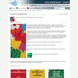 arts plastiques - InSitu - question(s) d'enseignement