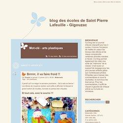 Mot-clé - arts plastiques - blog des écoles de Saint Pierre Lafeuille - Gigouzac - page 3