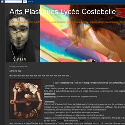 Arts Plastiques Lycée Costebelle: MOI X 10