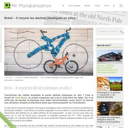 Brésil – Il recycle les déchets plastiques en vélos !