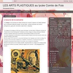 LES ARTS PLASTIQUES au lycée Comte de Foix: L'oeuvre de la semaine