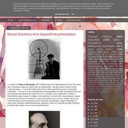 LES ARTS PLASTIQUES au lycée Comte de Foix: Marcel Duchamp et le dispositif de présentation