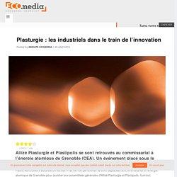 Plasturgie : les industriels dans le train de l'innovation