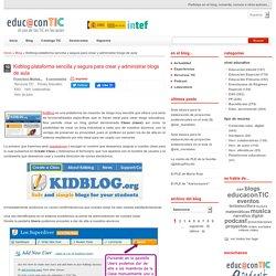 Kidblog plataforma sencilla y segura para crear y administrar blogs de aula