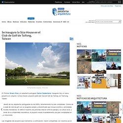 Se inaugura la Siza House en el Club de Golf de Taifong, Taiwan