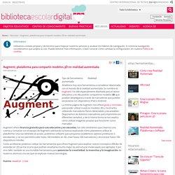 Augment, plataforma para compartir modelos 3D en realidad aumentada - Biblioteca Escolar Digital