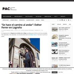 """""""Se hace el camino al andar"""": Esther Ferrer en Logroño -PAC"""