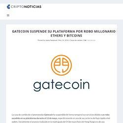 Gatecoin suspende su plataforma por robo millonario de ethers y bitcoins