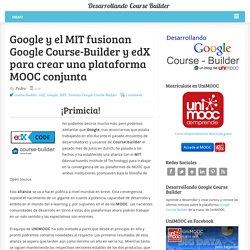 Google y el MIT fusionan Google Course-Builder y edX para crear una plataforma MOOC conjunta
