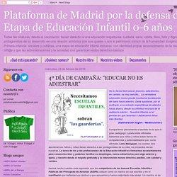 """Plataforma de Madrid por la defensa de la Etapa de Educación Infantil 0-6 años: 4º DÍA DE CAMPAÑA: """"EDUCAR NO ES ADIESTRAR"""""""