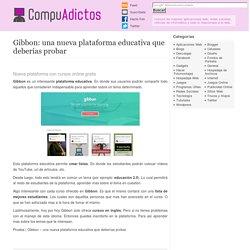 Gibbon: una nueva plataforma educativa que deberías probar