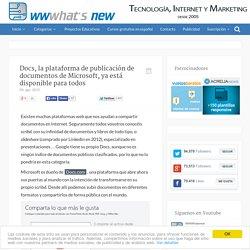 Docs, la plataforma de publicación de documentos de Microsoft, ya está disponible para todos