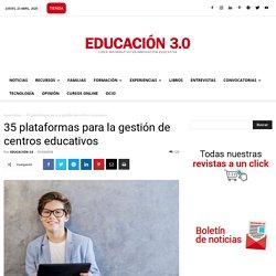 Plataformas para la gestión de centros educativos - EDUCACIÓN 3.0