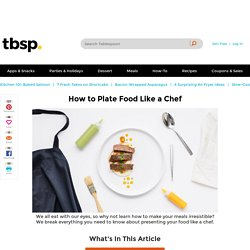 How to Plate Food Like a Chef - Tablespoon.com