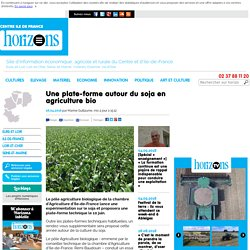 HORIZONS 26/04/16 Une plate-forme autour du soja en agriculture bio