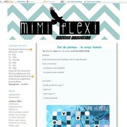 Jeu de plateau : le corps humain - mimiflexi