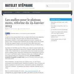 Plateau moto - Les fiches et thèmes audio - reforme du 19 Janvier 2013