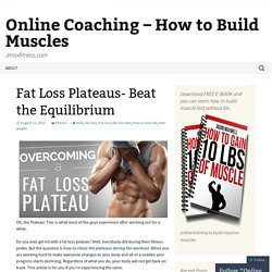 Tips to overcome a weight loss plateaus