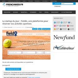 La startup du jour : Fieldin, une plateforme pour réserver vos activités sportives
