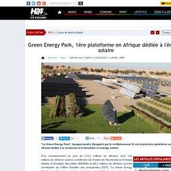 Green Energy Park, 1ère plateforme en Afrique dédiée à l'énergie solaire