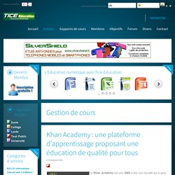 Khan Academy : une plateforme d'apprentissage proposant une éducation de qualité pour tous