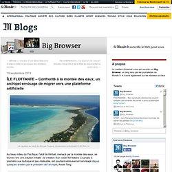 ÎLE FLOTTANTE – Confronté à la montée des eaux, un archipel envisage de migrer vers une plateforme artificielle