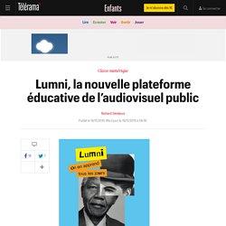 Lumni, la nouvelle plateforme éducative de l'audiovisuel public - Enfants