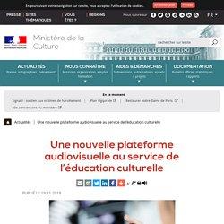 Une nouvelle plateforme audiovisuelle au service de l'éducation culturelle - Ministère de la Culture